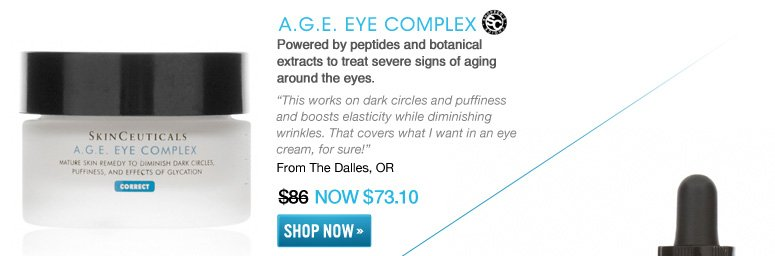 "Shopper's Choice A.G.E. Eye Complex Powered by peptides and botanical extracts to treat severe signs of aging around the eyes. ""This works on dark circles and puffiness and boosts elasticity while diminishing wrinkles. That covers what I want in an eye cream, for sure!"" –From The Dalles, OR $86 NOW $73.10 Shop Now>>"