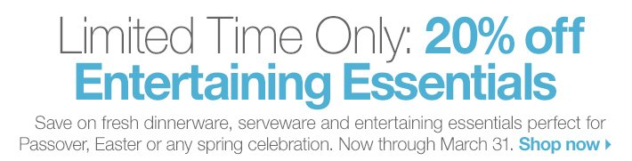 Limited Time Only: 20% off Entertaining  Essentials