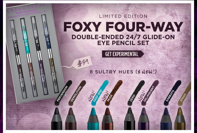 Foxy Four-Way Double-Ended 24/7 Glide-On Eye Pencil Set. 8 Sultry Hues. Get Experimental >