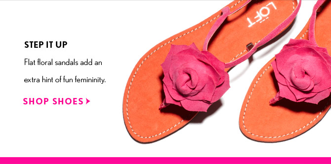 STEP IT UP Flat floral sandals add an extra hint of fun femininity.  SHOP SHOES
