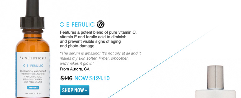 """Shopper's Choice C E Ferulic Features a potent blend of pure vitamin C, vitamin E and ferulic acid to diminish and prevent visible signs of aging and photo-damage. """"The serum is amazing! It's not oily at all and it makes my skin softer, firmer, smoother, and makes it glow."""" –From Aurora, CA $146 NOW $124.10 Shop Now>>"""