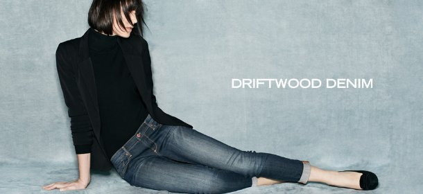 DRIFTWOOD DENIM, Event Ends March 18, 9:00 AM PT >