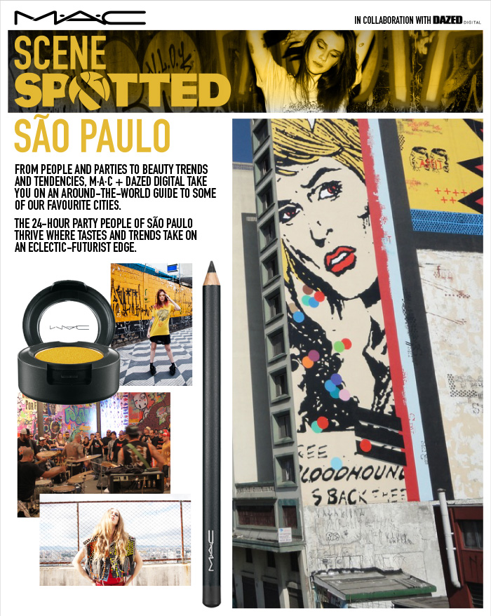 Scene & Spotted São Paulo From people and parties to beauty trends and tendencies, M·A·C & Dazed  Digital take you on an Around-the-World guide to some of our favourite  cities. The 24-hour party people of São Paulo thrive where tastes and trends take on an eclectic-futurist edge. SHOP NOW.
