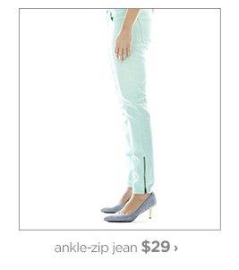 ankle–zip jean $29 ›