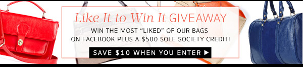 """Like It To Win It Giveaway - Win the most """"liked"""" of our bags + a $500 Sole Society Credit!"""
