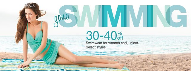GONE SWIMMING: 30-40% off Swimwear for women and juniors. Select styles.