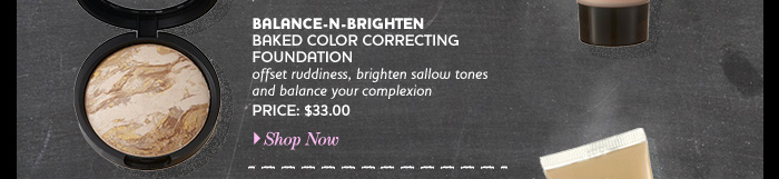 Balance-n-Brighten Baked Color Correcting Foundation $33