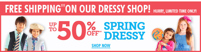 Up To 50% Off Our Spring Dressy Collection