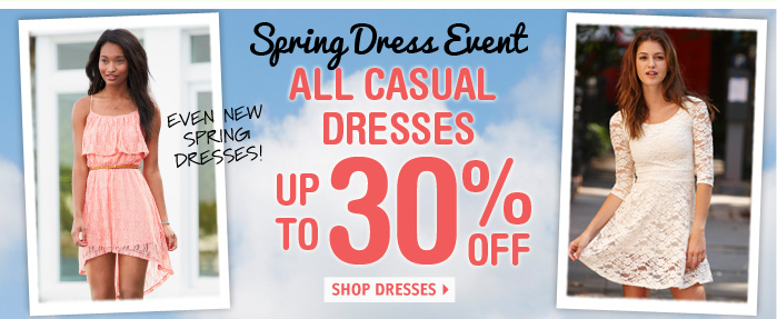 ALL CASUAL DRESSES UP TO 30%  OFF
