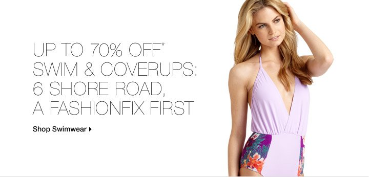 Up To 70% Off* Swim & Coverups: 6 Shore Road, A FashionFix First