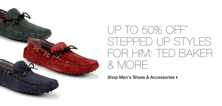 Up To 50% Off* Stepped Up Styles For Him: Ted Baker & More