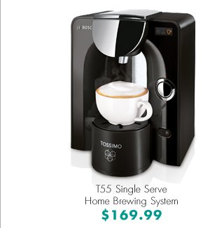 T55 Single Serve Home Brewing System $169.99