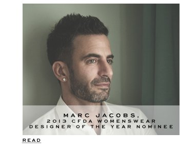 World of Marc Jacobs | Marc Jacobs: 2013 CFDA Womenswear Designer of the Year Nominee