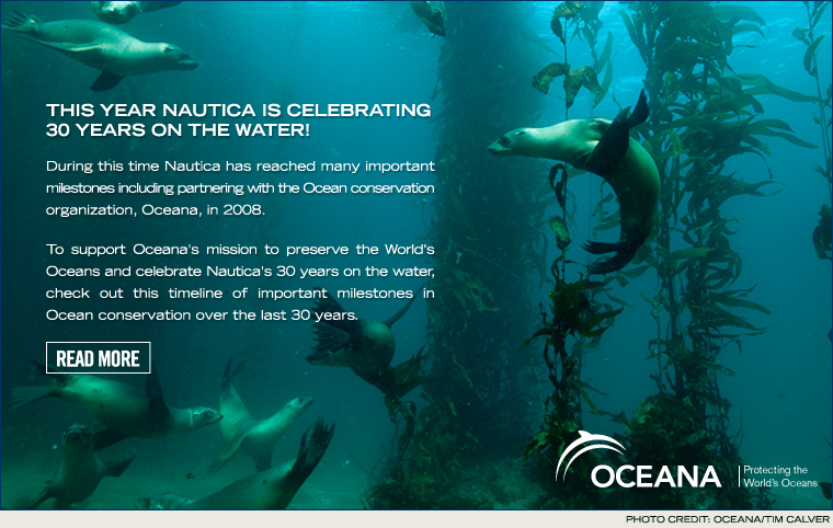 Nautica Supports OCEANA'S mission to preserve the world's oceans.