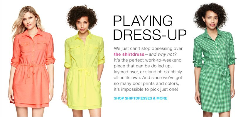 PLAYING DRESS-UP | SHOP SHIRTDRESSES & MORE