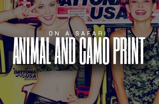 On a Safari: Animal and Camo Print