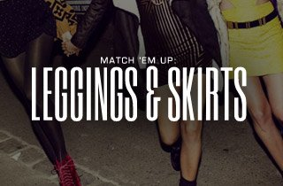 Match 'Em Up: Leggings & Skirts