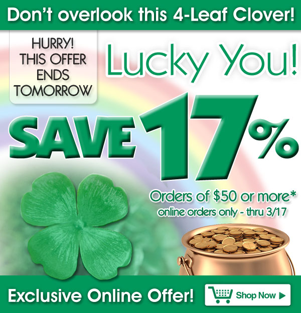 Exclusive Online Offer - Don't overlook this 4-Leaf Clover - Save 17% on orders of $50 or more! - online orders only - Offer ends tomorrow Sunday, March 17 - Shop Now >