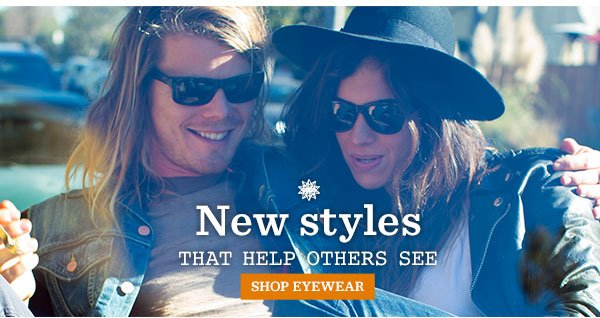 New styles that help others see - Shop Eyewear