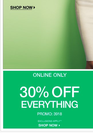 Online Only: 30% off Everything for a limited time. PLUS, in-stores & online: B1G1 50% Off!