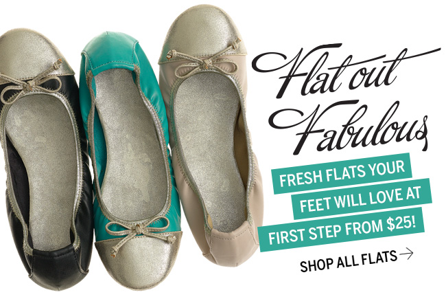 Flat out Fabulous - Fresh flats your feet will love at first step from $25! Shop all Flats.