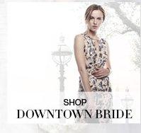 DOWNTOWN BRIDE