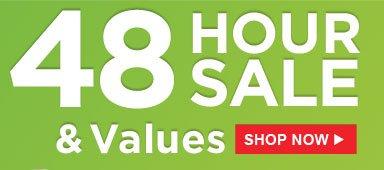 48 HOUR SALE & Values | SHOP NOW