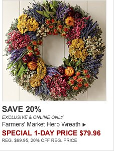 SAVE 20% - EXCLUSIVE & ONLINE ONLY - Farmers' Market Herb Wreath - SPECIAL 1-DAY PRICE $79.96 - REG. $99.95, 20% OFF REG. PRICE