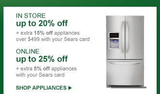 IN STORE up to 20% off | ONLINE up to 25% off | SHOP APPLIANCES
