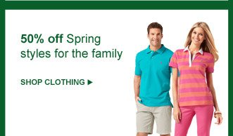 50% off Spring styles for the family | SHOP CLOTHING