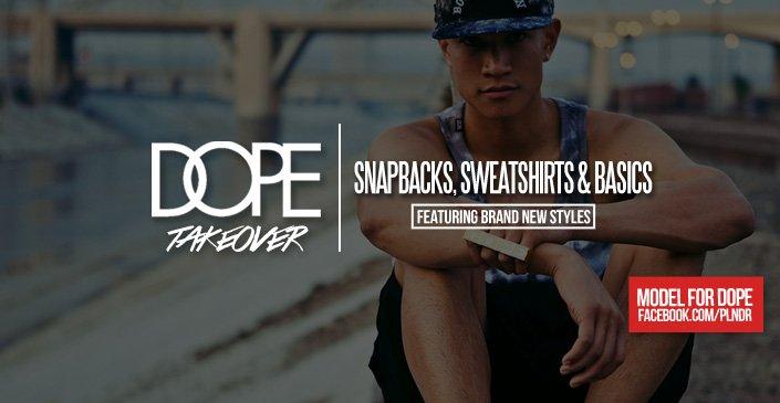 DOPE: Snapbacks, Sweatshirts, & Basics