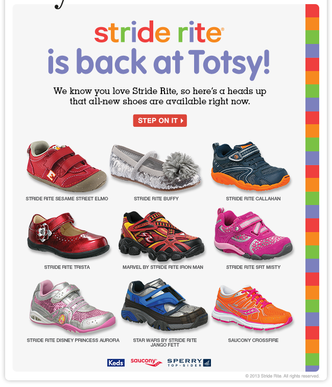 Stride Rite is here with all-new styles! Shop signature Totsy values on the kid-favorite footwear brand.