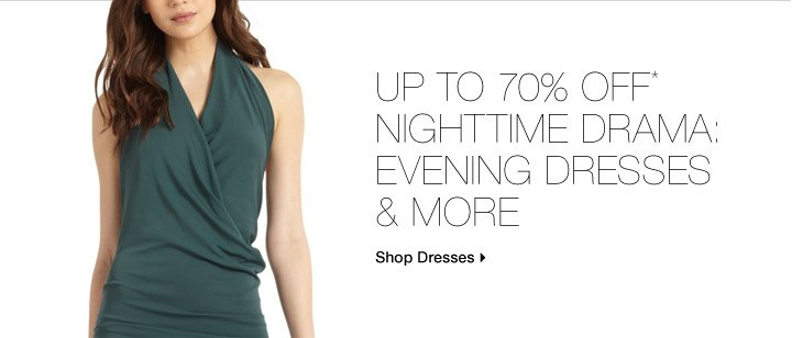 Up To 70% Off* Nighttime Drama: Evening Dresses & More