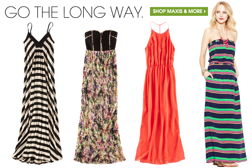 GO THE LONG WAY. SHOP MAXIS & MORE.
