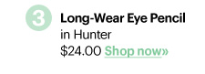 3. LONG–WEAR EYE PENCIL in Hunter, $24.00 Shop Now»