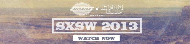 Dickies and Karmaloop Live at SXSW
