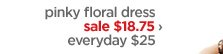 pinky floral dress sale $18.75 › everyday $25