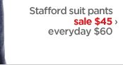 Stafford suit pants sale $45 › everyday $60