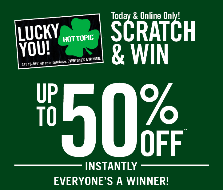 TODAY & ONLINE ONLY! SCRATCH & WIN UP TO 50% OFF** INSTANTLY!