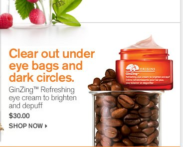 Clear out under eye bags and dark circles GinZing Refreshing eye cream to brighten and depuff 30 dollars shop now