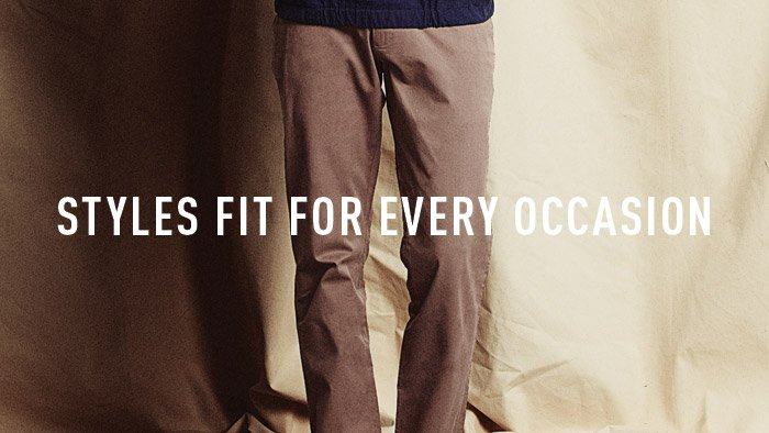 STYLES FIT FOR EVERY OCCASION