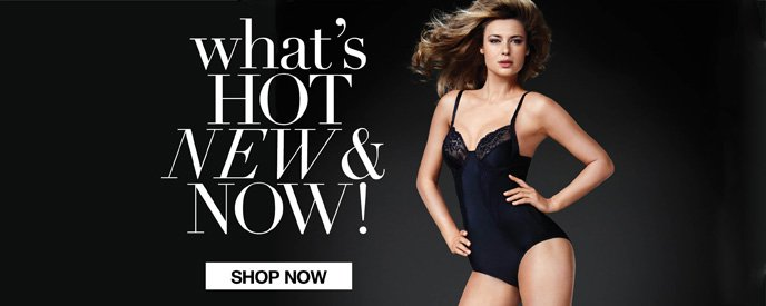 What's Hot, New & Now!
