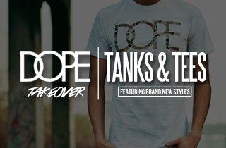 DOPE: Tanks & Tees