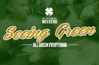St. Patty's Day Weekend: Seeing Green
