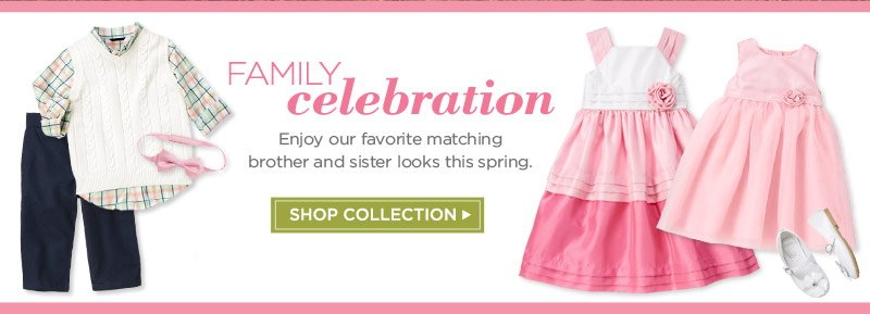 Family Celebration. Enjoy our favorite matching brother and sister looks this spring. Shop Collection.