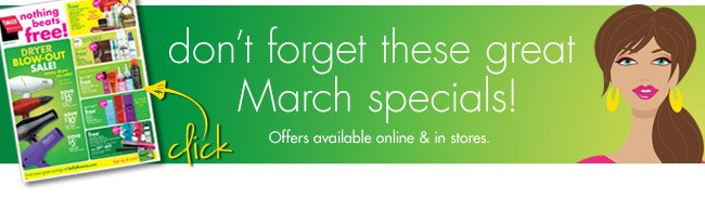 don't forget these great  March specials!