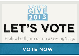 Let's Vote - Pick who'll join us on a Giving Trip