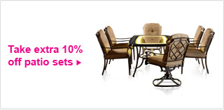 Take extra 10% off patio sets