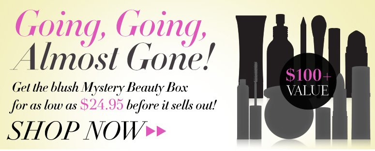 Going, Going, Almost Gone! Get the blush Mystery Beauty Box ($100+ value) for as low as $24.95 before it sells out!