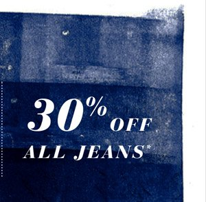 30% OFF ALL JEANS